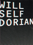 Will Self: Dorian