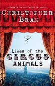 Christopher Bram: Lives of the Circus Animals